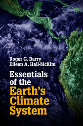 Essentials of the Earth's Climate System by Roger G. Barry