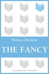 The Fancy by Monica Dickens