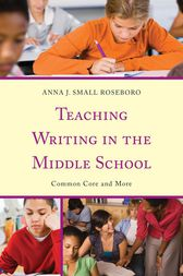 Teaching Writing in the Middle School: Common Core and More