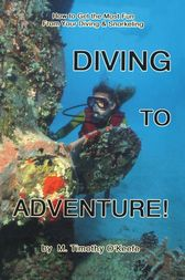 Diving to Adventure by Timothy M. O'keefe