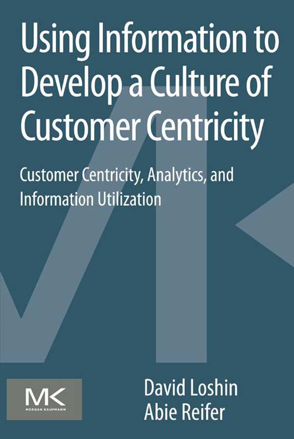 Download Ebook Using Information to Develop a Culture of Customer Centricity by David Loshin Pdf