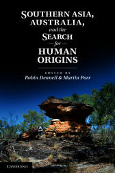 Southern Asia, Australia, and the Search for Human Origins by Robin Dennell