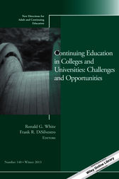 Continuing Education in Colleges and Universities: Challenges and Opportunities by Ronald White