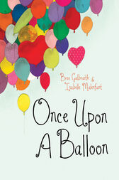 Once Upon a Balloon by Bree Galbraith