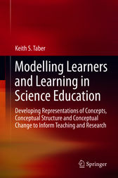 Modelling Learners and Learning in Science Education by Keith S. Taber