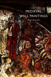 Medieval Wall Paintings by Roger Rosewell