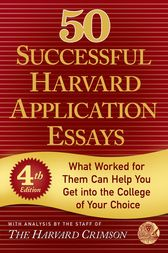50 Successful Harvard Application Essays by Staff of the Harvard Crimson; Staff of the Harvard Crimson