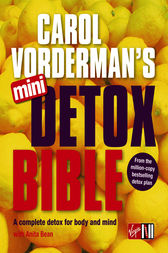 Carol Vorderman's Mini Detox Bible by Carol Vorderman