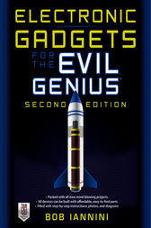 Electronic Gadgets for the Evil Genius by Robert E. Iannini