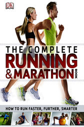 The Complete Running and Marathon Book by DK