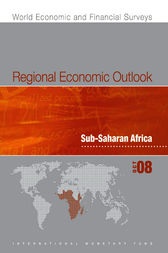 Regional Economic Outlook: Sub-Saharan Africa, October 2008 by International Monetary Fund. African Dept.