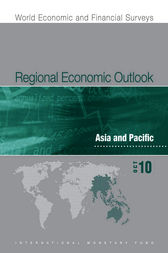 Regional Economic Outlook, Asia and Pacific, October 2010 by International Monetary Fund. Asia and Pacific Dept