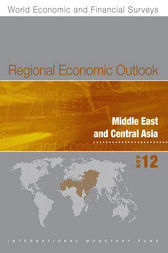 Regional Economic Outlook, November 2012: Middle East and Central Asia by International Monetary Fund. Middle East and Central Asia Dept.