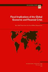Fiscal Implications of the Global Economic and Financial Crisis by International Monetary Fund