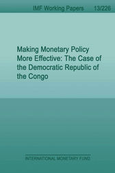 Making Monetary Policy More Effective: The Case of the Democratic Republic of the Congo by Felix Fischer