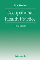 Occupational Health Practice by H A Waldron