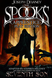 The Spook's Apprentice - Play Edition by Joseph Delaney