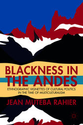 Blackness in the Andes by Jean Muteba Rahier
