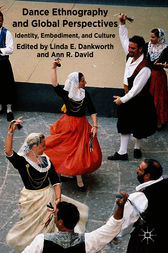 Dance Ethnography and Global Perspectives by Linda E. Dankworth