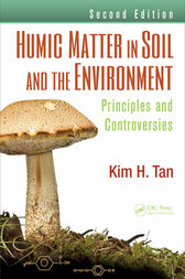 Humic Matter in Soil and the Environment by Kim H. Tan