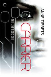 The Line Book One: Carrier by Anne Tibbets