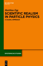 Scientific Realism in Particle Physics by Matthias Egg
