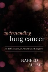 Understanding Lung Cancer by Naheed Ali