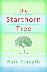 The Starthorn Tree: Chronicles of Estelliana 1 by Kate Forsyth