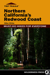 Top Trails: Northern California's Redwood Coast by Mike White