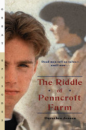 The Riddle of Penncroft Farm by Dorothea Jensen