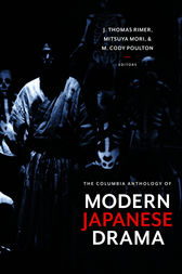 The Columbia Anthology of Modern Japanese Drama by J. Thomas Rimer