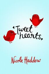 Tweethearts: Destiny Romance by Nicole Haddow