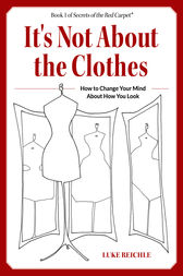 It's Not About the Clothes by Luke Reichle