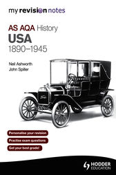 My Revision Notes: AQA AS History: USA 1890-1945 by John Spiller