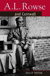 A. L. Rowse and Cornwall (PB) by Philip Payton