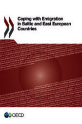 Coping with Emigration in Baltic and East European Countries by OECD Publishing