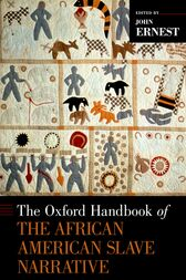 The Oxford Handbook of the African American Slave Narrative by John Ernest
