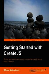 Getting Started with CreateJS by Afshin Mehrabani