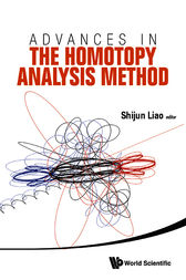 Advances in the Homotopy Analysis Method by Shijun Liao