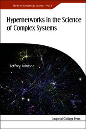 Hypernetworks in the Science of Complex Systems by Jeffrey Johnson