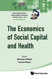 The Economics of Social Capital and Health by Richard Scheffler
