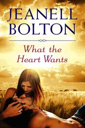 What the Heart Wants by Jeanell Bolton