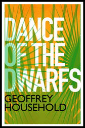 Dance of the Dwarfs by Geoffrey Household
