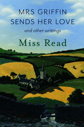 Mrs Griffin Sends Her Love by Miss Read
