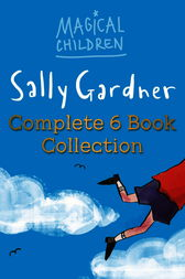Magical Children Complete eBook Collection by Sally Gardner