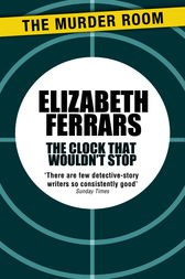 The Clock That Wouldn't Stop by Elizabeth Ferrars