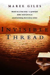 Invisible Thread by Maree Giles