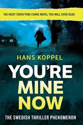 You're Mine Now by Hans Koppel