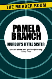 Murder's Little Sister by Pamela Branch