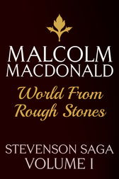 World From Rough Stones by Malcolm Macdonald